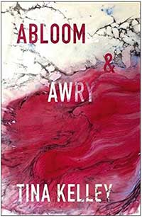 Abloom and Awry by Tina Kelly